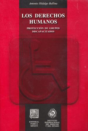 DERECHOS HUMANOS. PROTECCION DE GRUPOS DISCAPACITADOS