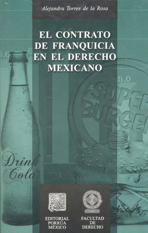CONTRATO DE FRANQUICIA EN EL DERECHO MEXICANO, EL
