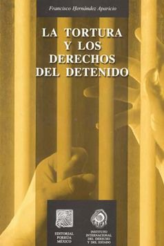 TORTURA Y LOS DERECHOS DEL DETENIDO, LA