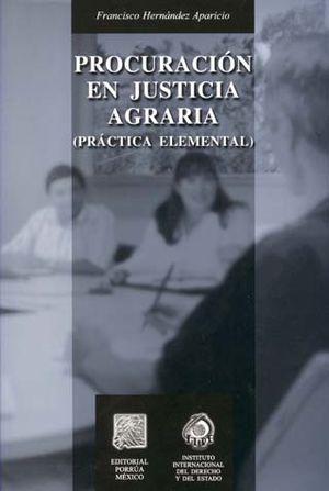 PROCURACION EN JUSTICIA AGRARIA. PRACTICA ELEMENTAL