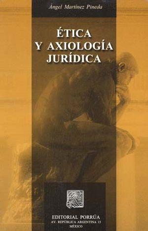 ETICA Y AXIOLOGIA JURIDICA