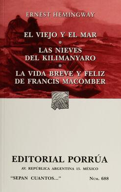 # 688. EL VIEJO Y EL MAR / LAS NIEVES DE KILIMANYARO / LA VIDA BREVE Y FELIZ DE FRANCIS MACOMBE