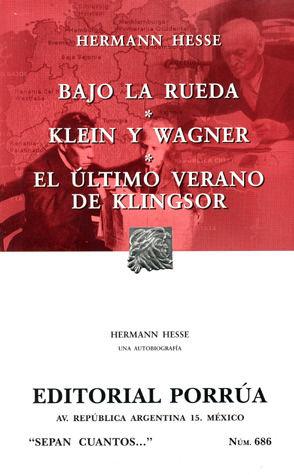 # 686. BAJO LA RUEDA / KLEIN Y WAGNER / EL ULTIMO VERANO DE KLINGSOR