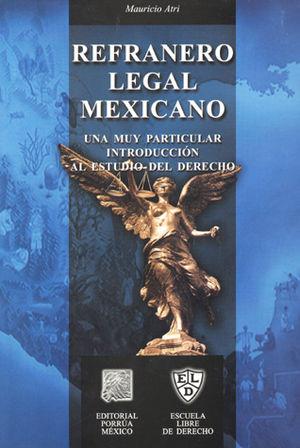 REFRANERO LEGAL MEXICANO. UNA MUY PARTICULAR INTRODUCCION AL ESTUDIO DEL DERECHO