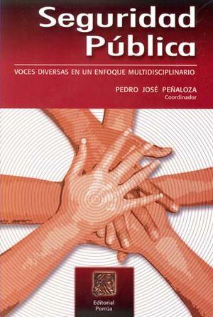 SEGURIDAD PUBLICA. VOCES DIVERSAS EN UN ENFOQUE MULTIDISCIPLINARIO