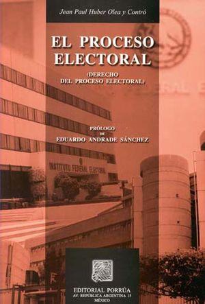 PROCESO ELECTORAL, EL. DERECHO DEL PROCESO ELECTORAL