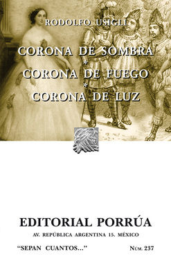 # 237. CORONA DE SOMBRA / CORONA DE FUEGO / CORONA DE LUZ