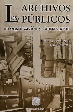 ARCHIVOS PUBLICOS SU ORGANIZACION Y CONSERVACION, LOS