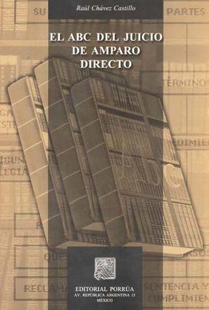 ABC DEL JUICIO DE AMPARO DIRECTO, EL