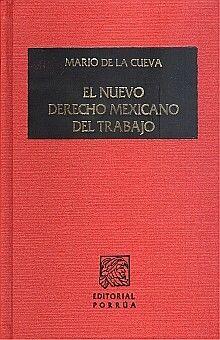 NUEVO DERECHO MEXICANO DEL TRABAJO, EL / TOMO II / 15 ED. / PD.
