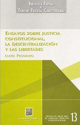 ENSAYOS SOBRE JUSTICIA CONSTITUCIONAL. LA DESCENTRALIZACION Y LAS LIBERTADES