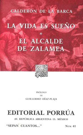 # 41. LA VIDA ES SUEÑO / EL ALCALDE DE ZALAMEA