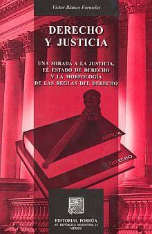 DERECHO Y JUSTICIA. UNA MIRADA A LA JUSTICIA EL ESTADO DE DERECHO Y LA MORFOLOGIA DE LAS REGLAS DEL DERECHO