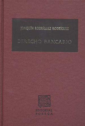 DERECHO BANCARIO. INTRODUCCION PARTE GENERAL OPERACIONES PASIVAS / 11 ED. / PD.