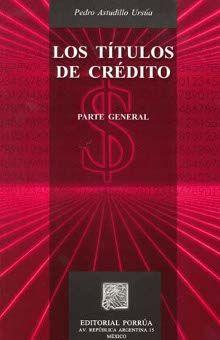 TITULOS DE CREDITO, LOS. PARTE GENERAL / 7 ED.
