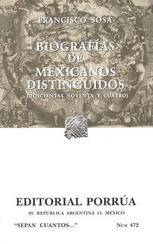 # 472. BIOGRAFIAS DE MEXICANOS DISTINGUIDOS