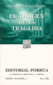 # 700. EL ORIGEN DE LA TRAGEDIA