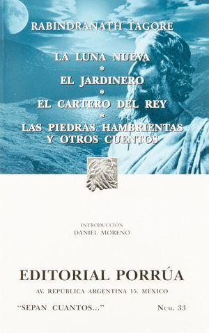 # 33. LA LUNA NUEVA / EL JARDINERO / EL CARTERO DEL REY / LAS PIEDRAS HAMBRIENTAS Y OTROS CUENTOS