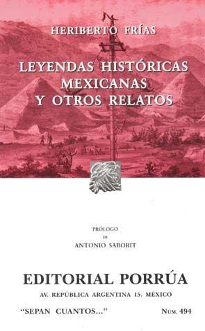 # 494. LEYENDAS HISTORICAS MEXICANAS Y OTROS RELATOS
