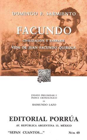 # 49. FACUNDO. VIDA CIVILIZACION Y BARBARIE