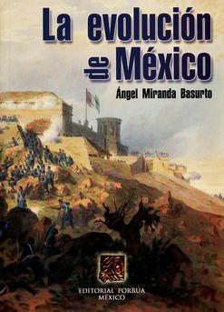 EVOLUCION DE MEXICO, LA. BACHILLERATO / 13 ED.