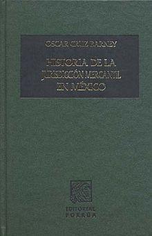 HISTORIA DE LA JURISDICCION MERCANTIL EN MEXICO / PD.
