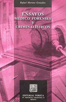 ENSAYOS MEDICO FORENSES Y CRIMINALISTICOS / 6 ED.