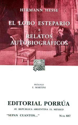 # 607. EL LOBO ESTEPARIO / RELATOS AUTOBIOGRAFICOS
