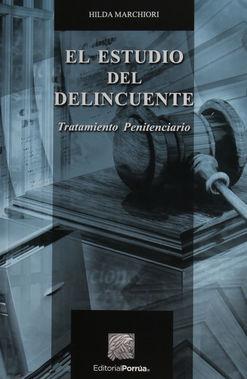 ESTUDIO DEL DELINCUENTE, EL. TRATAMIENTO PENITENCIARIO