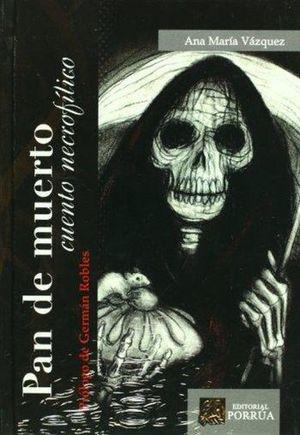 PAN DE MUERTO. CUENTO NECROFILICO / 3 ED. / PD.