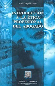 INTRODUCCION A LA ETICA PROFESIONAL DEL ABOGADO / 8 ED.