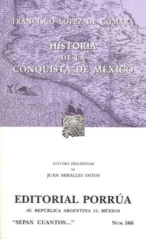 # 566. HISTORIA DE LA CONQUISTA DE MEXICO