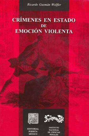CRIMENES EN ESTADO DE EMOCION VIOLENTA / 2 ED.