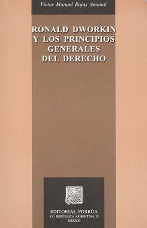 RONALD DWORKIN Y LOS PRINCIPIOS GENERALES DEL DERECHO