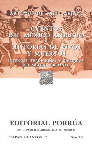 # 711. CUENTOS DEL MEXICO ANTIGUO / HISTORIAS DE VIVOS Y MUERTOS