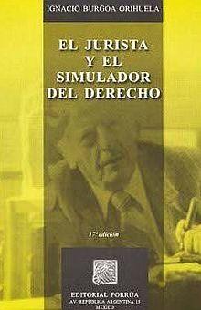 JURISTA Y EL SIMULADOR DEL DERECHO, EL / 19 ED.