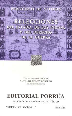 # 261. RELECCIONES DEL ESTADO DE LOS INDIOS Y EL DERECHO DE LA GUERRA