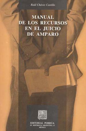 MANUAL DE LOS RECURSOS EN EL JUICIO DE AMPARO