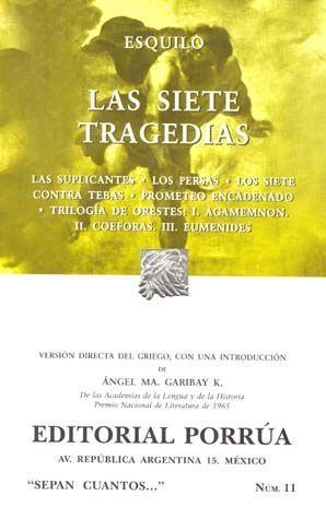 # 11. LAS SIETE TRAGEDIAS