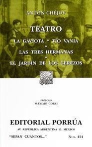 # 454. LA GAVIOTA / TIO VANIA / LAS TRES HERMANAS / EL JARDIN DE LOS CEREZOS