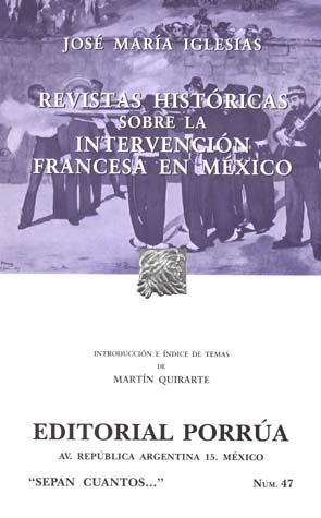 # 47. REVISTAS HISTORICAS SOBRE LA INTERVENCION FRANCESA EN MEXICO