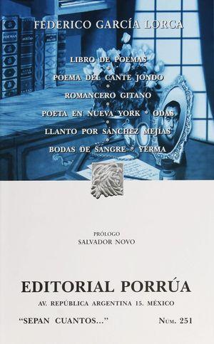 # 251. LIBRO DE POEMAS / POEMA DEL CANTE JONDO / ROMANCERO GITANO / POETA EN NUEVA YORK / ODAS / LLANTO POR SANCHEZ MEJIAS / BODAS DE SANGRE / YERMA