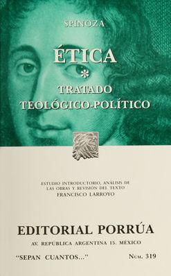 # 319. ETICA / TRATADO TEOLOGICO-POLITICO