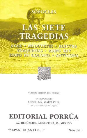 # 14. LAS SIETE TRAGEDIAS. AYAX / FILOTECTES / ELECTRA / TRANQUINIAS / EDIPO REY / EDIPO EN COLONO / ANTIGONA