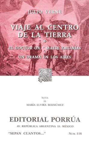 # 116. VIAJE AL CENTRO DE LA TIERRA / EL DOCTOR OX / MAESE ZACARIAS / UN DRAMA EN LOS AIRES