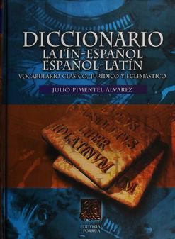 DICCIONARIO LATIN-ESPAÑOL / ESPAÑOL-LATIN. VOCABULARIO CLASICO JURIDICO Y ECLESIASTICO / 8 ED. / PD.