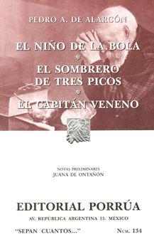 # 134. EL NIÑO DE LA BOLA / EL SOMBRERO DE TRES PICOS / EL CAPITAN VENENO