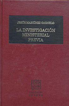 INVESTIGACION MINISTERIAL PREVIA, LA / 8 ED. / PD.