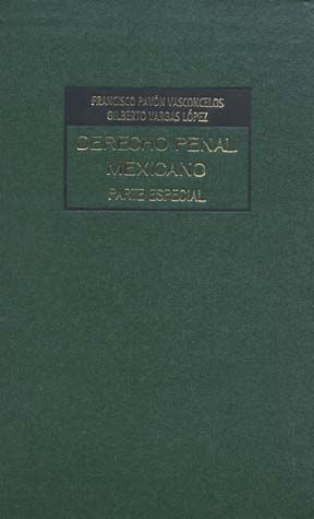 DERECHO PENAL MEXICANO PARTE ESPECIAL / VOL. VI / PD.
