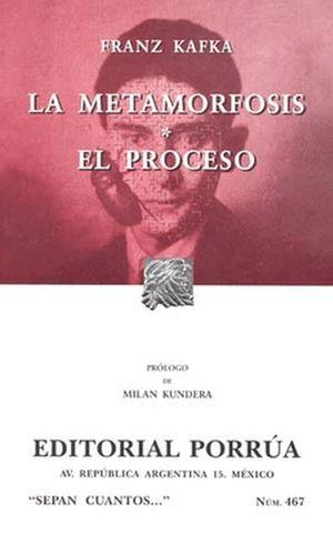 # 467. LA METAMORFOSIS / EL PROCESO